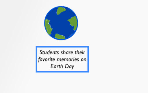 Students Share Memories on Earth Day
